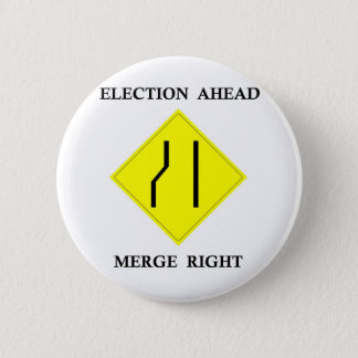 Election Ahead Merge Right Pinback Button