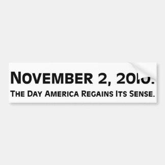 Election Day 2010 When America Regains Its Sense Car Bumper Sticker