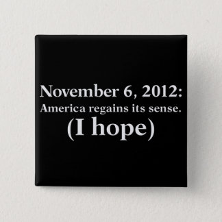 Election Day 2012 I Hope America Wakes Up Button