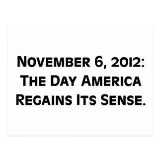 Election Day 2012 When America Regains Its Sense Postcard