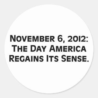 Election Day 2012 When America Regains Its Sense Sticker