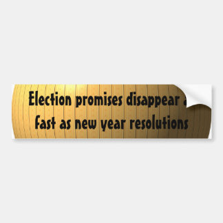 Election promises disappear as fast as new year... bumper stickers
