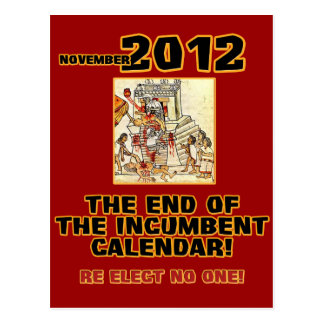Elections 2012: End of the Incumbent Calendar Postcard