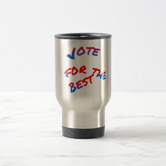 Elections, Vote for the best. Typography text art Travel Mug