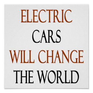 Electric Cars Will Change The World Print