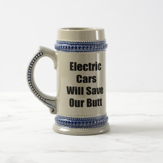 Electric Cars Will Save Our Butt Mugs