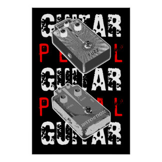 Electric Guitar Fuzz & Distortion Pedal Poster