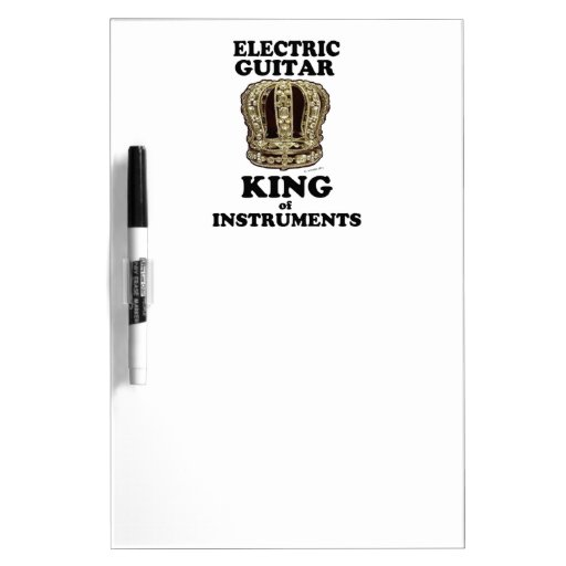 Electric Guitar King of Instruments Dry-Erase Board