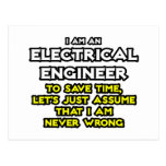 Electrical Engineer...Assume I Am Never Wrong Postcard