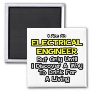Electrical Engineer Joke .. Drink for a Living Magnets