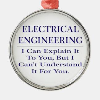 Electrical Engineer Joke .. Explain Not Understand Metal Ornament
