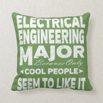 Electrical Engineering College Major Cool People Throw Pillow