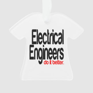 Electrical Engineers Do It Better Ornament