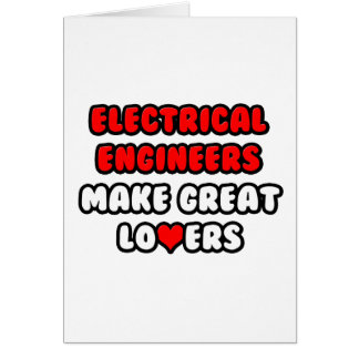 Electrical Engineers Make Great Lovers Card