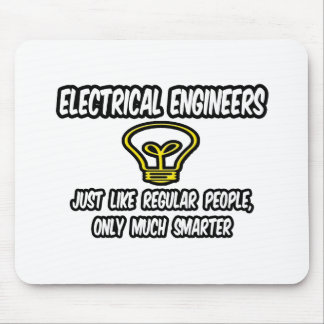 Electrical Engineers..Regular People, Only Smarter Mouse Pad