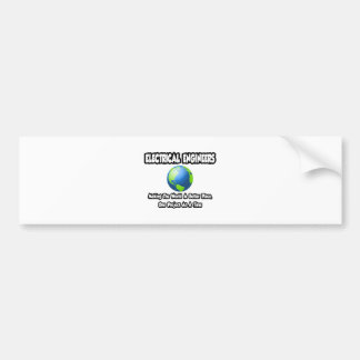 Electrical Engineers...World a Better Place Bumper Sticker