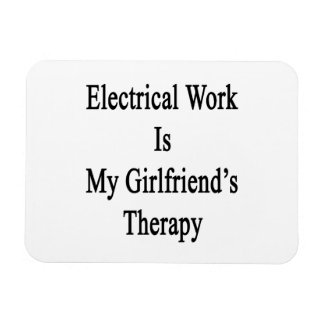 Electrical Work Is My Girlfriend's Therapy Rectangular Photo Magnet