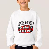 Electrician...Big Deal Sweatshirt