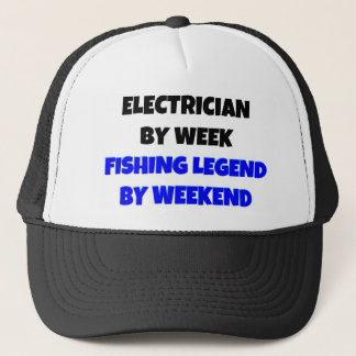 Electrician by Week Fishing Legend By Weekend Trucker Hat