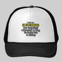 Electrician Joke .. Drink for a Living Trucker Hats