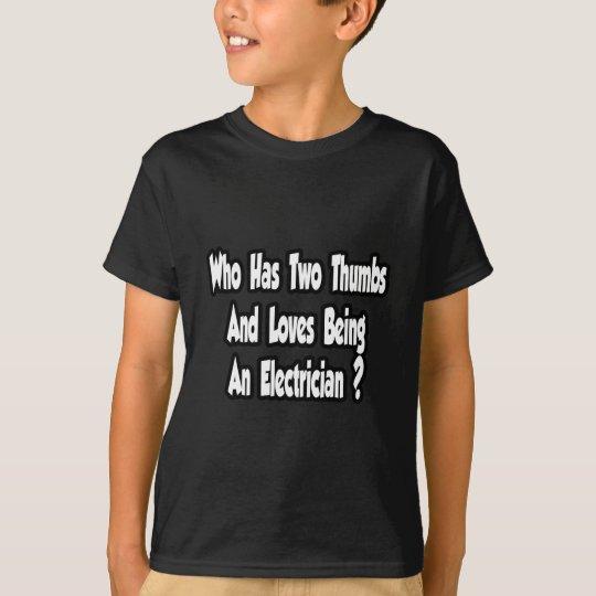 Electrician Joke...Two Thumbs T-Shirt