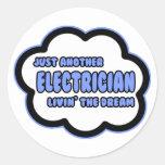 Electrician .. Livin' The Dream Classic Round Sticker