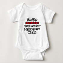 Electrician...Mother Warned You About Baby Bodysuit