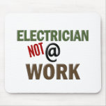 Electrician NOT At Work Mouse Pads