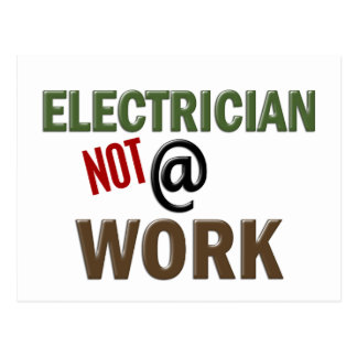 Electrician NOT At Work Post Card