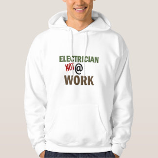 Electrician NOT At Work Sweatshirts