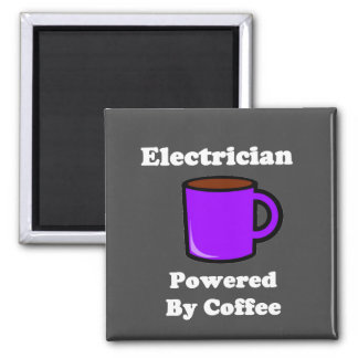"""""""Electrician"""" Powered by Coffee 2 Inch Square Magnet"""