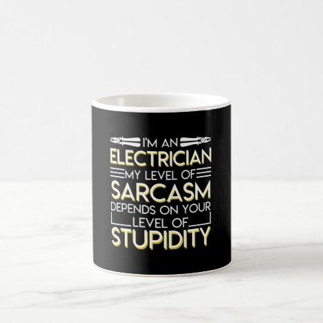 Electrician Sarcasm Depends On Stupidity Coffee Mug