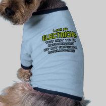 Electrician...Superior Intelligence Dog Shirt