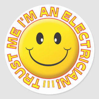 Electrician Trust Me Smiley Classic Round Sticker