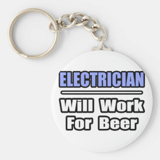 Electrician...Will Work For Beer Keychain