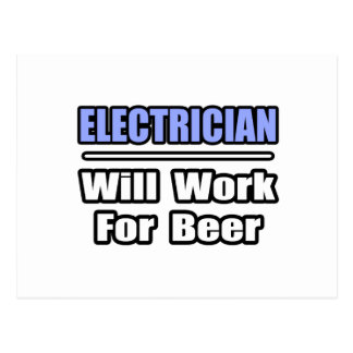 Electrician...Will Work For Beer Postcard