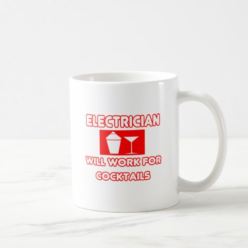 Electrician...Will Work For Cocktails Classic White Coffee Mug
