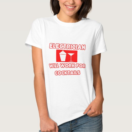 Electrician...Will Work For Cocktails Tshirt