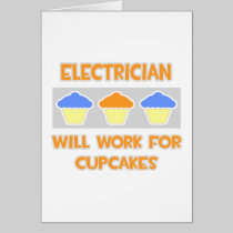 Electrician ... Will Work For Cupcakes Greeting Cards