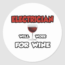 Electrician ... Will Work For Wine Stickers