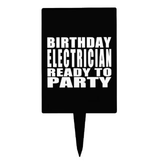 Electricians : Birthday Electrician Ready to Party Cake Topper