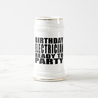 Electricians : Birthday r Ready to Party Beer Stein