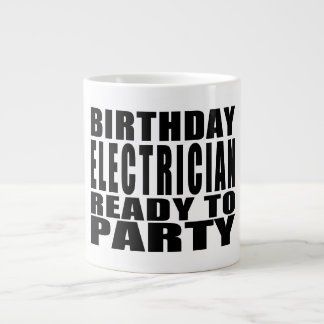 Electricians : Birthday r Ready to Party Giant Coffee Mug