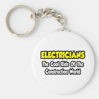 Electricians...Cool Kids of Construction World Keychain