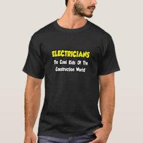 Electricians...Cool Kids of Construction World T-Shirt