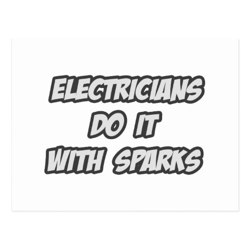 Electricians Do It With Sparks Postcard