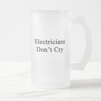 Electricians Don't Cry Frosted Beer Mugs