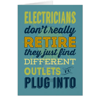 Electricians Don't Really Retire Card