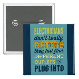 Electricians Don't Really Retire-Humor Pin