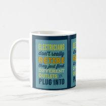 Electricians Don't Really Retire-Humor Coffee Mug